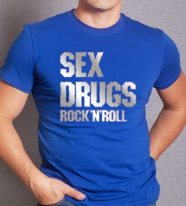 «Sex Drugs Rock`n`Roll»