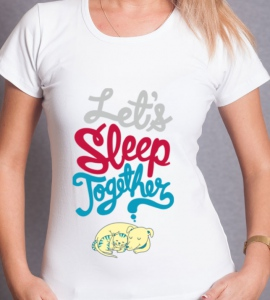 «Let's sleep together»