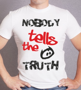 «nobody tells the truth»